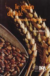 Le grain de blé; composition et utilisation - Intérieur - Format classique