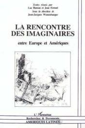 Rencontre Des Imaginaires Entre Europe Et Ameriques - Couverture - Format classique