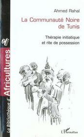La communauté noire de Tunis ; thérapie initiatique et rite de possession - Intérieur - Format classique