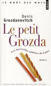 Le petit Grozda ; les merveilles oubliées du Littré - Intérieur - Format classique
