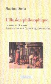 L'illusion philosophique ; la mort de Socrate ; sur la scène des