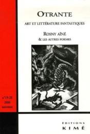 Revue Otrante N.19/20 ; Rosny Aîné Et Les Autres Formes - Couverture - Format classique