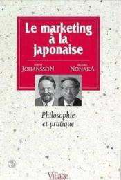 Le Marketing A La Japonaise. Philosophie Et Pratique - Couverture - Format classique