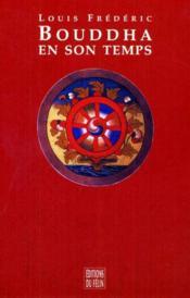 Bouddha en son temps - Couverture - Format classique