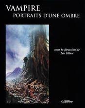 Vampire ; Portraits D'Une Ombre - Intérieur - Format classique