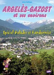 Argeles-Gazost et ses environs ; spécial balades et randonnées - Intérieur - Format classique
