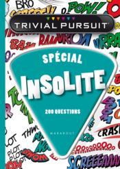 Trivial pursuit spécial insolite - Couverture - Format classique