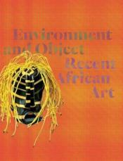 Environment And Object Recent African Art /Anglais - Couverture - Format classique