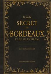 Guide secret de Bordeaux et de ses environs - Couverture - Format classique