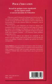 Pour l'éducation ; recueil de quelques textes significatifs sur des aspects actuels et souvent méconnus de l'éducation - 4ème de couverture - Format classique