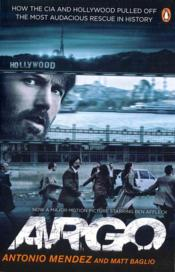 Vente livre :  ARGO - HOW CIA HOLLYWOOD PULLED OFF MOST AUDACIOUS RESCUE IN HISTORY  - Acp - Antonio Mend Baglio