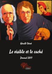 Le Visible Et Le Cache - Couverture - Format classique