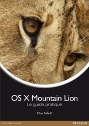 Vente livre :  OS X Mountain Lion ; le guide pratique  - Chris Seibold