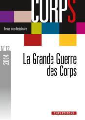 Revue Corps N.12 ; La Grande Guerre Des Corps - Couverture - Format classique