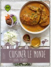 Vente livre :  Cuisiner le monde ; cookin' the world  - Celine Nguyen