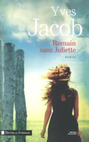 Vente livre :  Romain sans Juliette  - Yves Jacob
