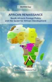 Vente livre :  African renaissance ; south africa's foreign policy and the quest for african development  - Guy Elessa