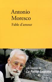 Vente  Fable d'amour  - Antonio Moresco
