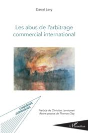 Vente  Les abus de l'arbitrage commercial international  - Daniel Levy
