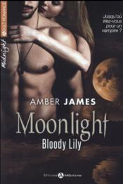 Vente  Moonlight - bloody lily t.1  - Amber James
