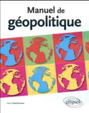 Manuel De Geopolitique  - Wackermann