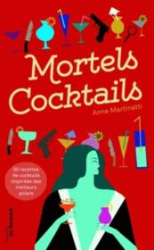 Mortels cocktails  - Anne Martinetti