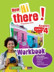Vente livre :  New hi there! ; anglais ; 4e ; workbook de l'élève ; programme 2016  - Collectif - Catherine Winter - Daniel Leclercq