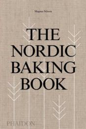 Vente livre :  The nordic baking book  - Magnus Nilsson