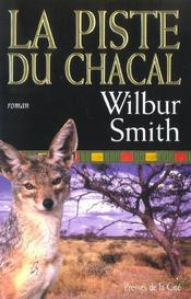 Vente livre :  La Piste Du Chacal  - Wilbur Smith