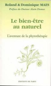 Le bien-être au naturel ; l'aventure de la phytothérapie - Couverture - Format classique