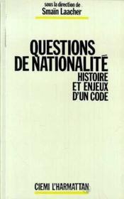 Questions de nationalité ; histoire et enjeux d'un code - Couverture - Format classique
