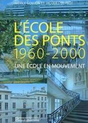 L'ecole des ponts 1960-2000. une ecole en mouvement - Couverture - Format classique