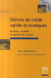 Dérivés de crédit vanille et exotiques : produits, modèles et gestion des risques - Intérieur - Format classique