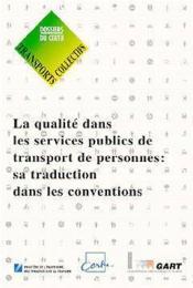 La qualité dans les services publics de transports de personnes ; sa traduction dans les conventions - Couverture - Format classique