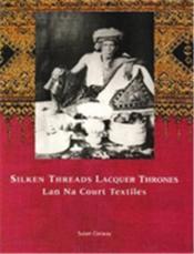 Silken Threads & Lacquer Thrones /Anglais - Couverture - Format classique