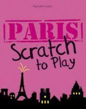 Vente livre :  Paris scratch to play  - Raphaelle Aubert