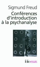 Conférences d'introduction à la psychanalyse  - Sigmund Freud