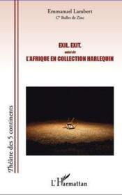Exil. exit. ; l'Afrique en collection Harlequin - Couverture - Format classique