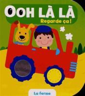 Ooh La La Regarde Ca ! ; La Ferme - Couverture - Format classique