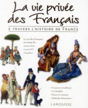 La vie privée des Français à travers l'histoire de France - Couverture - Format classique