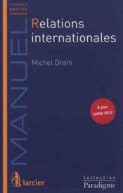 Vente livre :  Relations internationales  - Michel Drain