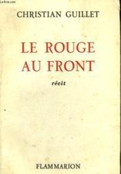 Le Rouge Au Front. - Couverture - Format classique