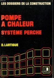 Pompe A Chaleur. Systeme Perche. - Couverture - Format classique