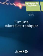 Vente livre :  Circuits microélectroniques  - Adel S. Sedra - Smith, Kenneth, C.