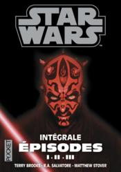 Vente livre :  Star Wars ; épisodes I, II, III  - Terry Brooks - Matthew Stover - Collectif - R. A. Salvatore