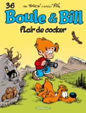 Vente livre :  Boule & Bill t.36 ; flair de cocker  - Laurent Verron -  Roba - Roba
