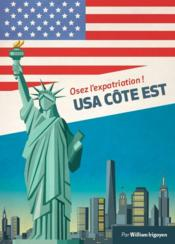 Vente livre :  EXPAT BOOK ; osez l'expatriation ! ; USA Côte Est  - William Irigoyen