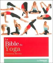 Vente livre :  La bible du yoga  - Christina Brown