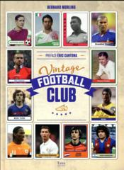 Vente livre :  Vintage football club  - Bernard Morlino