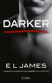 Vente livre :  Cinquante nuances T.5 ; darker ; cinquante nuances plus sombres par Christian  - E. L. James